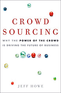 Crowdsourcing by Jeff Howe (Book Review)