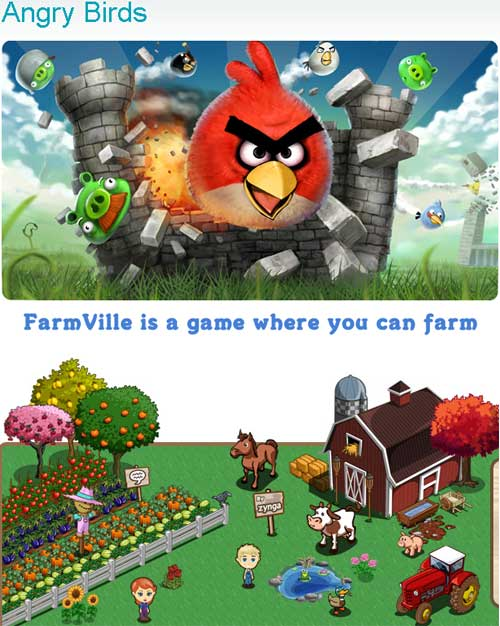 Farmville and Angry Birds