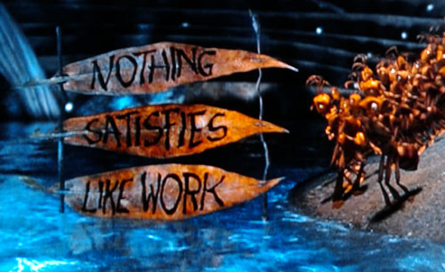 nothing satisfies like work - frame from movie AntZ